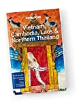 Lonely Planet. Vietnam, Cambodia, Laos & Northern Thailand