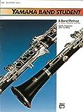 Yamaha Band Student, Book 1 B-Flat Clarinet: A Band Method for Group or Individual Instruction