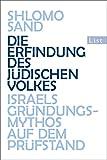 Die Erfindung des jüdischen Volkes: Israels Gründungsmythos auf dem Prüfstand - Shlomo Sand