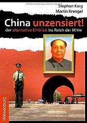 China unzensiert!: Der alternative Einblick ins Reich der Mitte