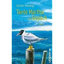 Tante Martha im Gepäck: Roman