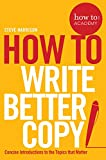 How To Write Better Copy (How To: Academy Book 2) (English Edition)