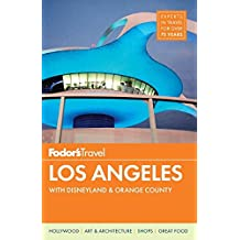 Fodor's Los Angeles: with Disneyland & Orange County (Full-color Travel Guide, Band 26)