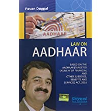 Law on Aadhaar - Based on the Aadhaar (Targeted Delivery of Financial and other Subsidies, Benefits and Services) Act, 2016
