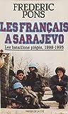 Les Français à Sarajevo - Les bataillons piégés (1992-1995) (Hors Collection) - Format Kindle - 9782258128606 - 8,99 €