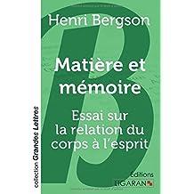 Matière et mémoire: Essai sur la relation du corps à l'esprit