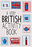 A Very British Activity Book: The Perfect Companion for an Awkward, Rainy Day