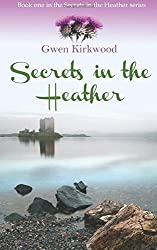 Secrets in the Heather: Volume 1 (The Heather Series) by Gwen Kirkwood (2014-02-10)