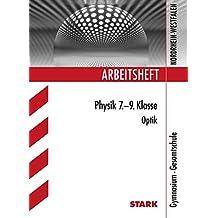 Arbeitsheft Gymnasium Nordrhein-Westfalen - Physik 7.-9. Klasse Optik
