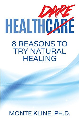 Health Dare: 8 Reasons to Try Natural Healing (English Edition)