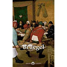 Delphi Complete Works of Pieter Bruegel the Elder (Illustrated) (Delphi Masters of Art Book 33) (English Edition)