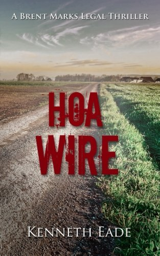 HOA Wire: A Courtroom Drama Novel: Volume 3 (Brent Marks Legal Thriller Collection)
