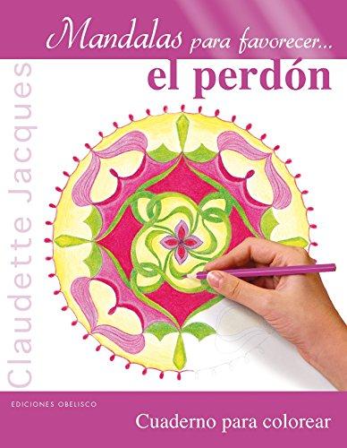 Mandalas Para Favorecer El Perdón (NUEVA CONSCIENCIA) por Claudette Jacques