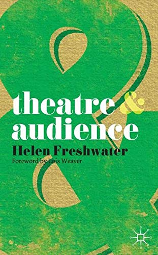 Theatre and Audience por Lois Weaver