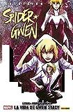 Spider-Gwen 4. La vida de Gwen Stacy