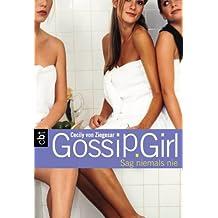 Gossip Girl 7: Sag niemals nie (Die Gossip Girl-Serie)