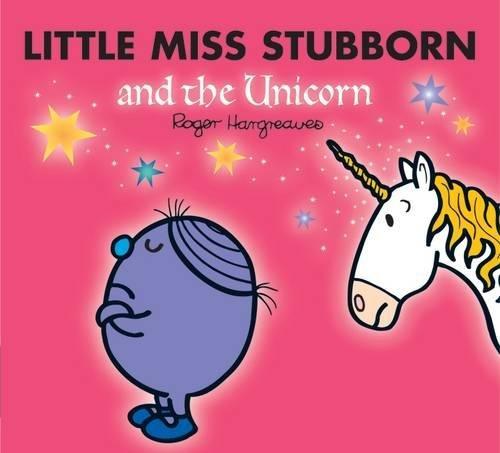 Little Miss Stubborn and the Unicorn (Mr. Men & Little Miss Magic) por Adam Hargreaves