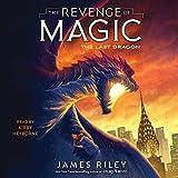 The Last Dragon: The Revenge of Magic, Book 2