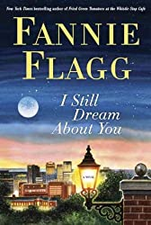 (I Still Dream about You) By Flagg, Fannie (Author) Hardcover on (11 , 2010)