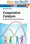 Cooperative Catalysis: Designing Effi...