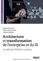 Architecture et transformation de l'entreprise et du SI : La méthode TOGAF en pratique