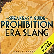 Boardwalk Empire Free Bonus Material: The Speakeasy Guide to Prohibition Era Slang – Extended Edition
