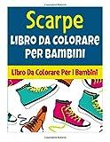 Scarpe Best Deals - Scarpe: Libro Da Colorare Per I Bambini