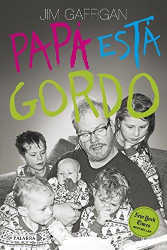 Papá está gordo (Educación y familia) por Jim Gaffigan