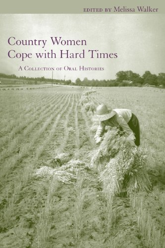 Country Women Cope with Hard Times: A Collection of Oral Histories (Women's Diaries and Letters of the South) (English Edition) -