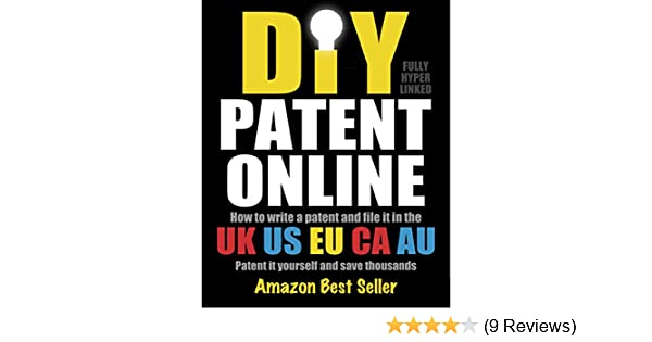 DIY Patent Online ebook, How to write a patent and file it in the UK, US,  EU, CA, AU  Patent it yourself and save thousands