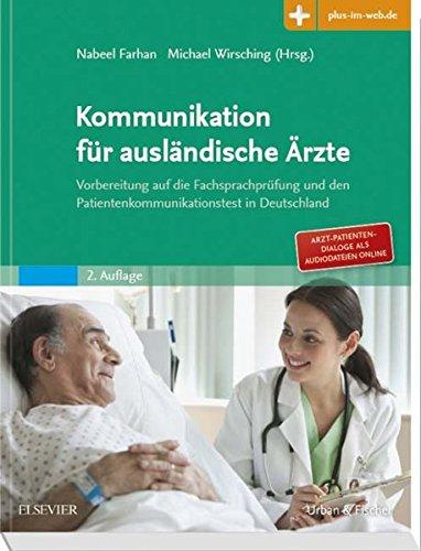 Kommunikation für ausländische Ärzte: Vorbereitung auf die Fachsprachprüfung und den Patientenkommunikationstest in Deutschland. Mit Zugang zum Elsevier Portal
