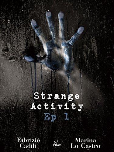 Strange Activity - Ep1 di 4 di Marina Lo Castro,Fabrizio Cadili