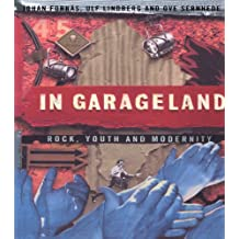 In Garageland: Rock, Youth and Modernity