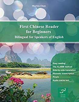 Descargar gratis First Chinese Reader for Beginners: Bilingual for Speakers of English (Graded Chinese Readers Book 1) Epub