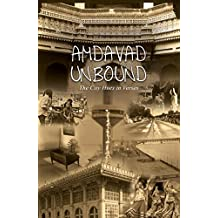 Amdavad Unbound - The City Hues in Verses