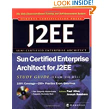 Sun Certified Enterprise Architect for J2EE Study Guide (Exam 310-051) (Certification Press S.)