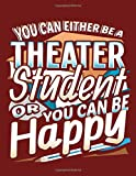 You Can Either Be A Theater Student Or You Can Be Happy: 8.5