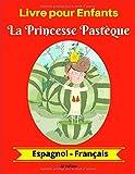 Telecharger Livres Livre pour Enfants La Princesse Pasteque Espagnol Francais (PDF,EPUB,MOBI) gratuits en Francaise