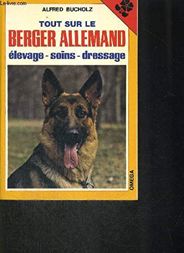 Tout sur le berger allemand : élevage, soins, dressage (Omega)