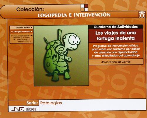 Viajes de una tortuga inatenta, Los. Libro + cuaderno de actividades: Programa de intervención clínica para niños con TDAH y otras dificultades de aprendizaje: 2 (Logopedia e intervención)