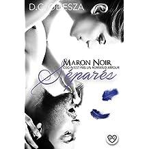 MARON NOIR – Séparés: Part 6
