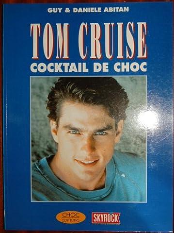 Tom cruise cocktail de choc (Articles Sans C)