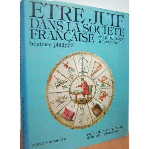 Etre juif dans la societe francaise, du Moyen-Age a nos jours (French Edition)