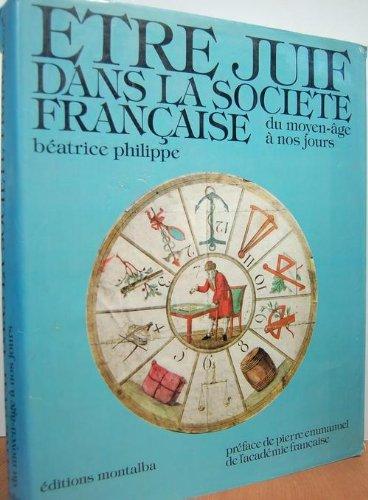 Être juif dans la société française du Moyen Âge à nos jours par Béatrice Philippe