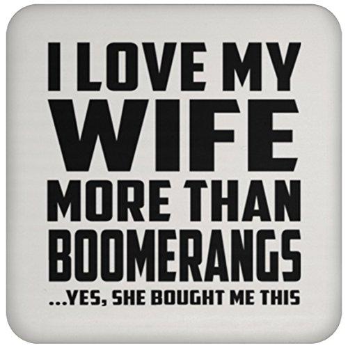 Designsify Mann Untersetzer, ich liebe meine Frau mehr als Boomerangs. Ja, Sie mir dieser gekauft–Untersetzer, Untersetzer, beste Geschenk für Ehemann, ihn, Männer, Mann aus Frau, Herren, Lover