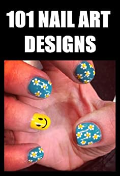 101 Nail Art Designs by [Heckford, Barry]