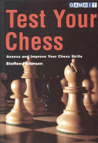 Test Your Chess: Assess and Improve Your Chess Skills por Steffen Pedersen
