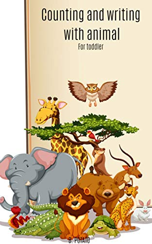 Counting And Writing With Animal For Toddler: Book for Kids Age 2-5, Boys or Girls, and Preschool Prep, Kindergarten, Activity Learning (English Edition)