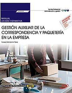 empresas paqueteria: Manual. Gestión auxiliar de la correspondencia y paquetería en la empresa (UF051...