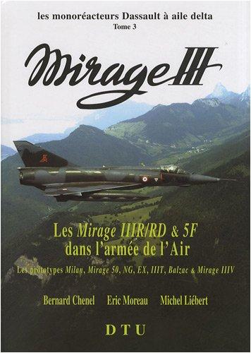 Les monoréacteurs Dassault à aile delta Mirage III : Tome 3, Les Mirage IIIR/RD & 5F dans l'armée de l'Air